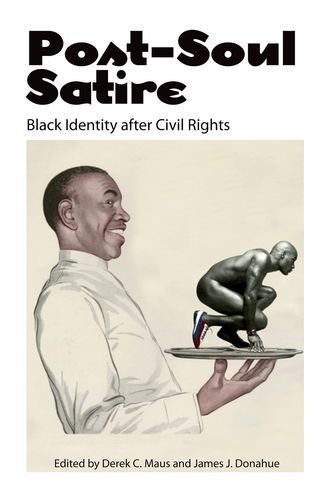 Post-Soul Satire: Black Identity after Civil Rights