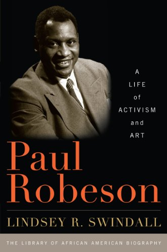 Paul Robeson: A Life of Activism and Art (Library of African-American Biography)