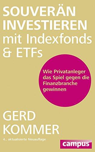 Souverän investieren mit Indexfonds und ETFs: Wie Privatanleger das Spiel gegen die Finanzbranche gewinnen das Buch von Gerd Kommer - Preis vergleichen und online kaufen
