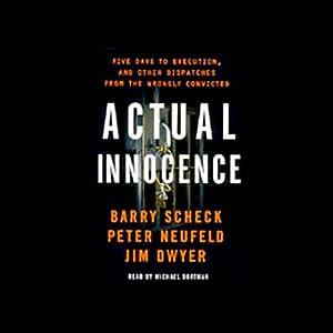 Actual Innocence | [Barry Scheck, Peter Neufeld, Jim Dwyer]