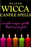 Wicca Candle Spells: Simple Magic Spells That Work Fast