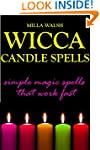 Wicca Candle Spells: Simple Magic Spe...