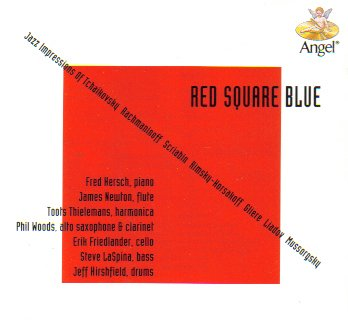 Red Square Blue Jazz Impressions by Fred Hersch, James Newton, Toots Thielemans, Phil Woods and Erik Friedlander