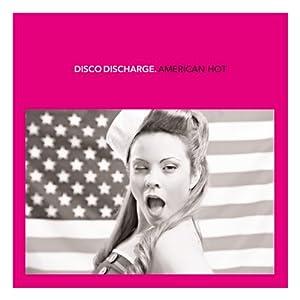 Disco Discharge: American Hot