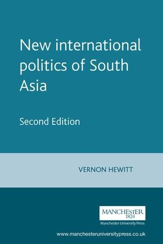 The New International Politics of South Asia: Second Edition (Regional International Politics)