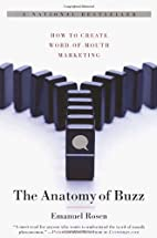 The Anatomy of Buzz: How to Create Word of…