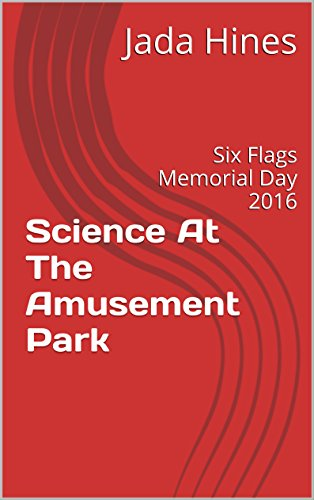 science-at-the-amusement-park-six-flags-memorial-day-2016-english-edition