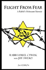 Flight From Fear: A Rabbi's Holocaust Memoir (2nd Edition)