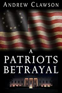 (FREE on 5/29) A Patriot's Betrayal by Andrew Clawson - http://eBooksHabit.com