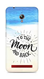 AMEZ love you to the moon and back Back Cover For Asus Zenfone Go ZC500TG