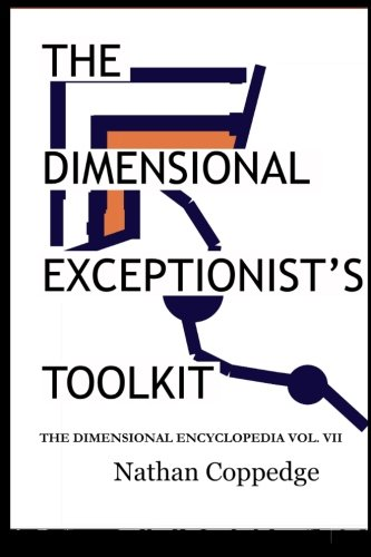 The Dimensional Exceptionist's Toolkit: The Subtle Treatise on Exceptions, Pseudology, Semiology, and Philosophical Logi