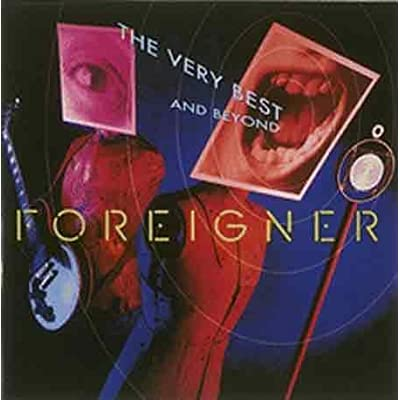 No End in Sight: The Very Best of Foreigner   Steve ...Foreigner The Very Best And Beyond