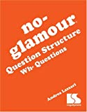 img - for No-Glamour Question Structure: Wh-Questions book / textbook / text book