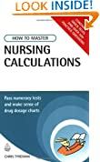 How to Master Nursing Calculations: Pass Numeracy Tests and Make Sense of Drug Dosage Charts (Testing Series)