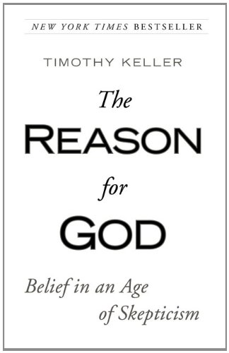 Tim Keller: The Reason for God
