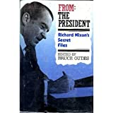 From: The President: Richard Nixon's Secret Files ~ Bruce Oudes