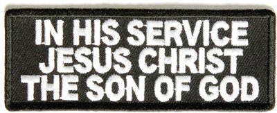 In His Service Jesus Christ Son Of God Christian NEW Biker Vest Patch PAT-2319