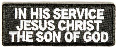 In His Service Jesus Christ Son Of God Christian NEW Biker Vest Patch PAT-2319