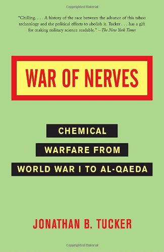 War of Nerves: Chemical Warfare from World War I to Al-Qaeda