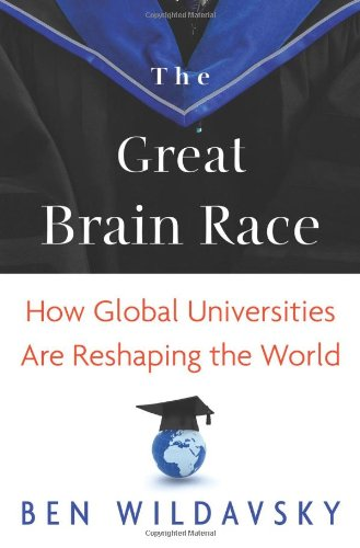 The Great Brain Race: How Global Universities Are...