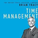 Time Management: The Brian Tracy Success Library ~ Brian Tracy