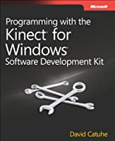 Programming with the Kinect for Windows Software Development Kit Front Cover