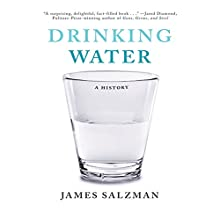 Drinking Water: A History Audiobook by James Salzman Narrated by Lee Hahn