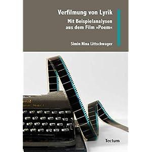 Verfilmung von Lyrik: Mit Beispielanalysen aus dem Film 'Poem'