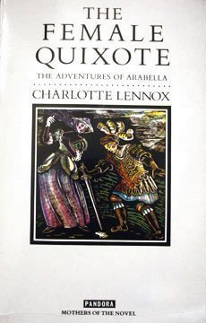 The Female Quixote: Or the Adventures of Arabela (Mothers of the Novel)