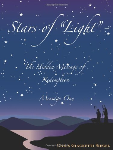 Stars of Light: The Hidden Message of Redemption: Message One