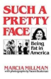 img - for Marcia Millman: Such a Pretty Face : Being Fat in America (Paperback); 1980 Edition book / textbook / text book