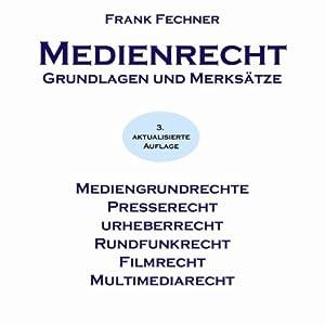Medienrecht. Grundlagen und Merksätze Hörbuch
