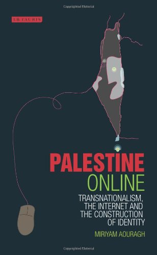 Palestine Online: Transnationalism, the Internet and...