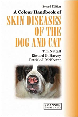 A Colour Handbook of Skin Diseases of the Dog and Cat UK Version, Second Edition (Veterinary Color Handbook Series) written by Patrick J. McKeever