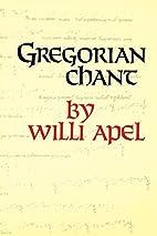 Gregorian Chant (Midland Book) by Willi Apel…