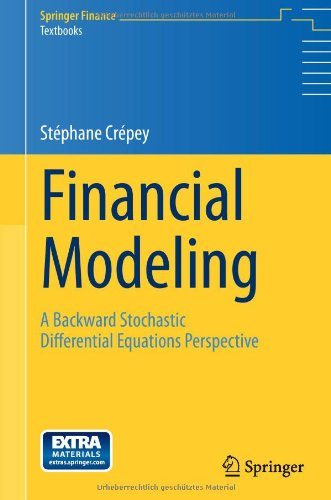 Financial Modeling: A Backward Stochastic Differential Equations Perspective (Springer Finance / Springer Finance Textbooks), Buch