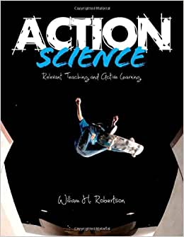 Action Science: Relevant Teaching And Active Learning