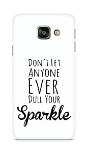 AMEZ dont let anyone dull your sparkle Back Cover For Samsung Galaxy A3 (2016 EDITION)
