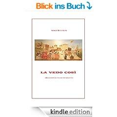 La vedo cos� (Italian Edition)