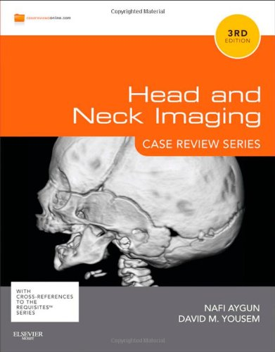 Head & Neck Imaging: Case Review Series, 2nd Edition