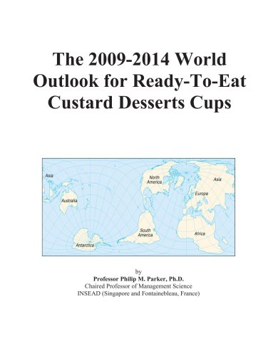 The 2009-2014 World Outlook for Ready-To-Eat Custard Desserts Cups