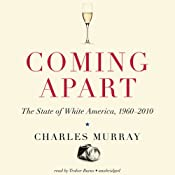 Coming Apart: The State of White America, 1960–2010 | [Charles Murray]