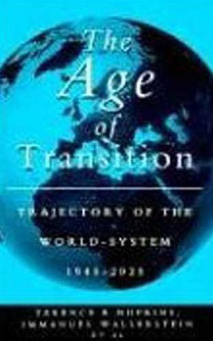 The Age of Transition: Trajectory of the World-System 1945-2025Immanuel Wallerstein