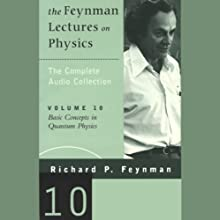 The Feynman Lectures on Physics: Volume 10, Basic Concepts in Quantum Physics (       UNABRIDGED) by Richard P. Feynman Narrated by Richard P. Feynman