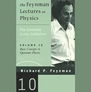 The Feynman Lectures on Physics: Volume 10, Basic Concepts in Quantum Physics | [Richard P. Feynman]