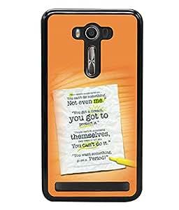 printtech Cool Quotes Life Back Case Cover for Asus Zenfone Selfie , Asus Zenfone Selfie ZD551KL