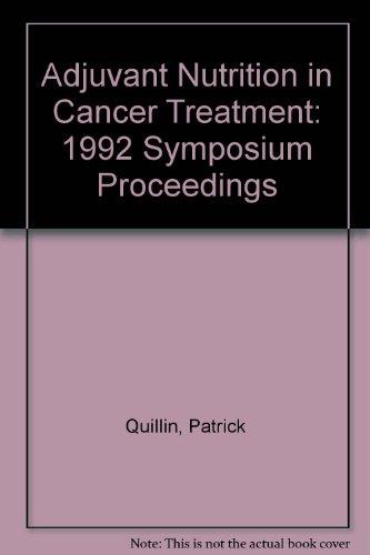 adjuvant-nutrition-in-cancer-treatment-1992-symposium-proceedings