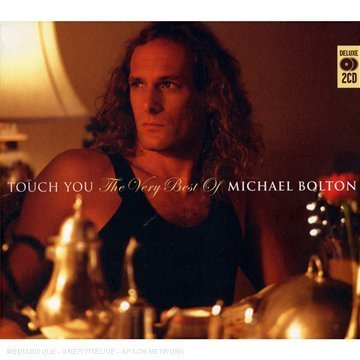 Michael Bolton - Touch You: the Best of Michael Bolton - Zortam Music