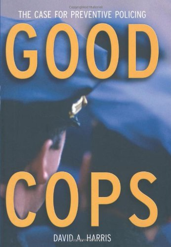 Good Cops: The Case For Preventive Policing