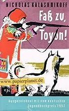 Faß zu, Toyon! Roman aus der Tundra.